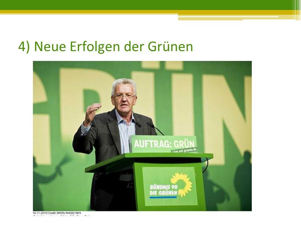 4) Neue Erfolgen der Grünen
