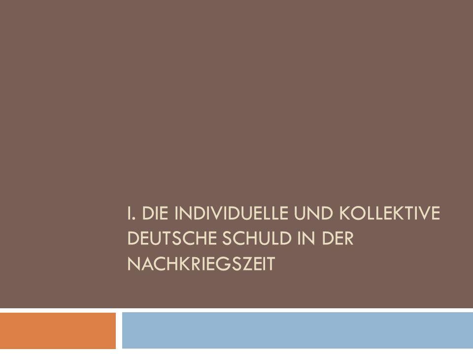 a) Die Schuldfrage: eine zentrale Idee in dem politischen Programm der Alliierten Die Schuldfrage ist sofort nach dem Zweiten Weltkrieg entstanden.