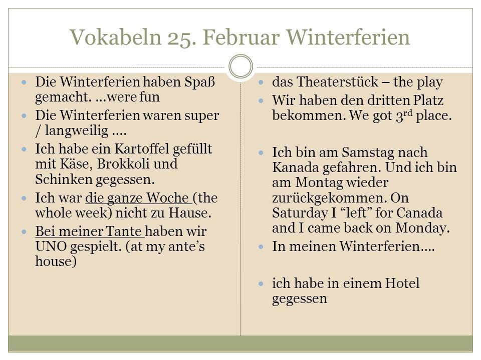 Vokabeln 25. Februar Winterferien Die Winterferien haben Spaß gemacht.