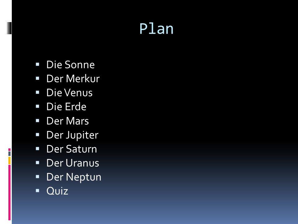 Plan Die Sonne Der Merkur Die Venus Die Erde Der Mars Der Jupiter Der Saturn Der Uranus Der Neptun Quiz