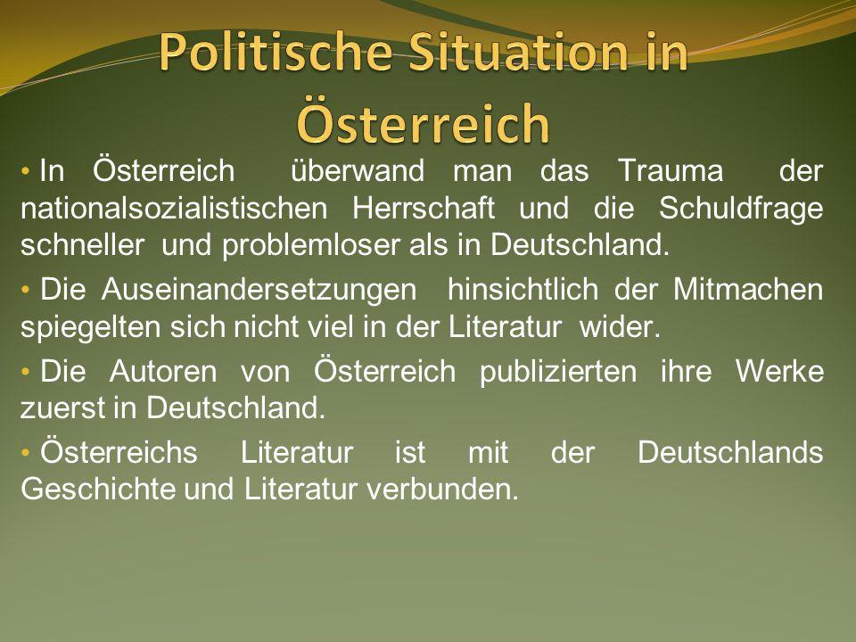 In Österreich überwand man das Trauma der nationalsozialistischen Herrschaft und die Schuldfrage schneller und problemloser als in Deutschland.