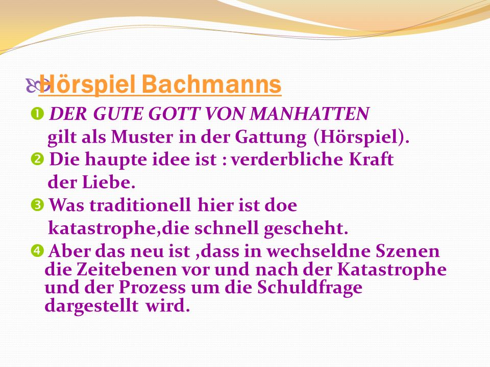 Hörspiel Bachmanns DER GUTE GOTT VON MANHATTEN gilt als Muster in der Gattung (Hörspiel).