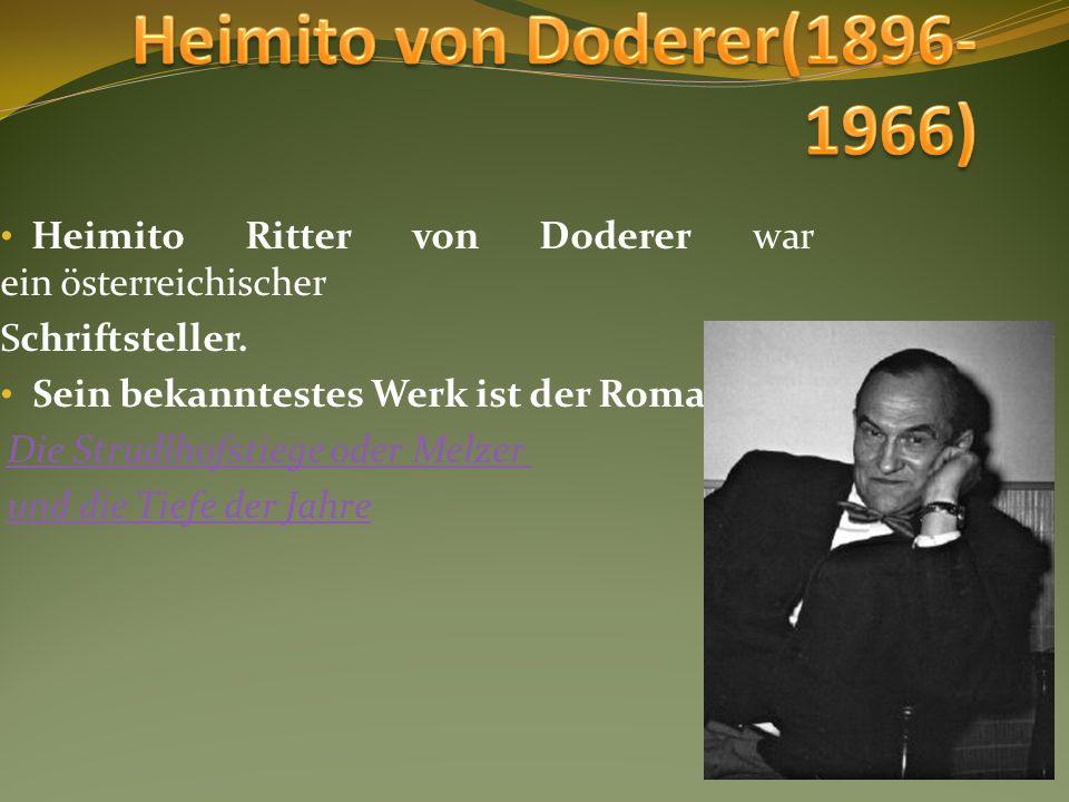 Heimito Ritter von Doderer war ein österreichischer Schriftsteller.