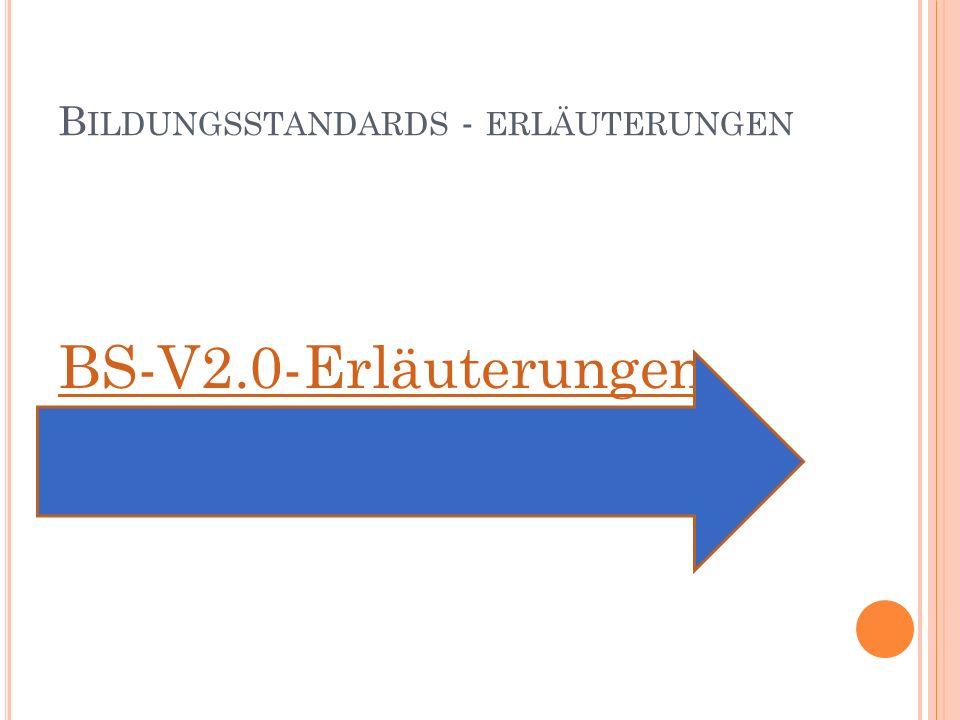 B ILDUNGSSTANDARDS - ERLÄUTERUNGEN BS-V2.0-Erläuterungen