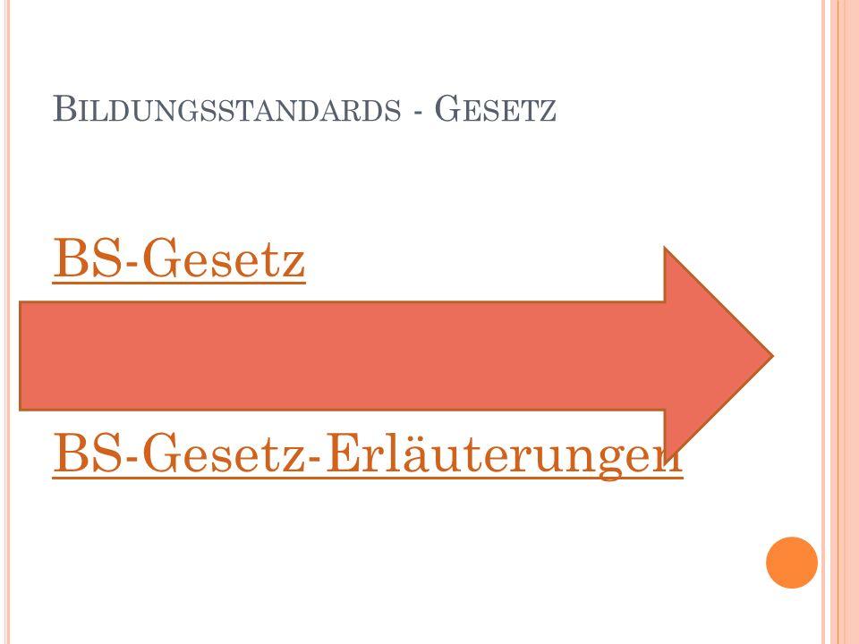 B ILDUNGSSTANDARDS - G ESETZ BS-Gesetz BS-Gesetz-Erläuterungen