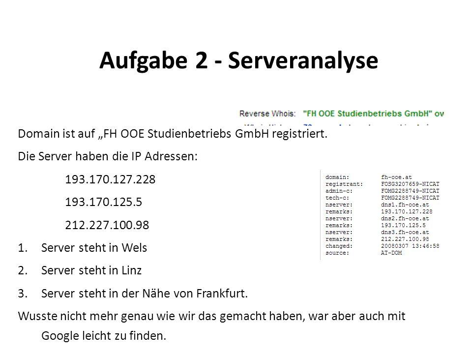 Aufgabe 2 - Serveranalyse Domain ist auf FH OOE Studienbetriebs GmbH registriert.