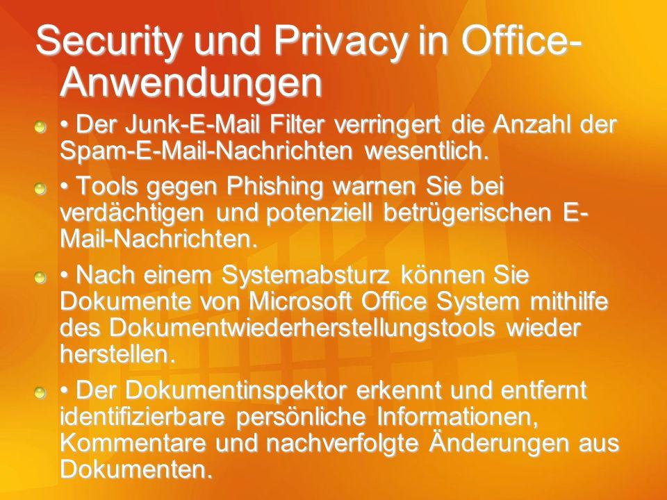 Security und Privacy in Office- Anwendungen Der Junk-E-Mail Filter verringert die Anzahl der Spam-E-Mail-Nachrichten wesentlich. Der Junk-E-Mail Filte