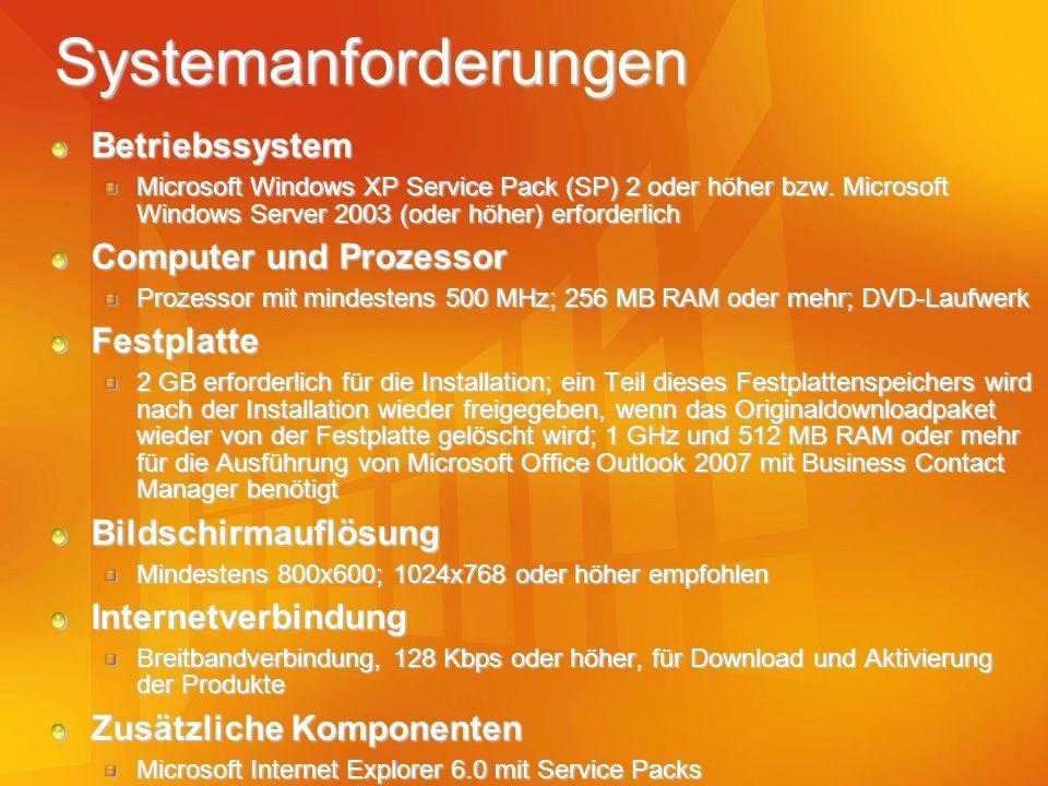 Systemanforderungen Betriebssystem Microsoft Windows XP Service Pack (SP) 2 oder höher bzw. Microsoft Windows Server 2003 (oder höher) erforderlich Co