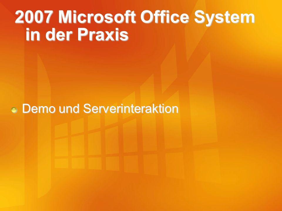 2007 Microsoft Office System in der Praxis Demo und Serverinteraktion