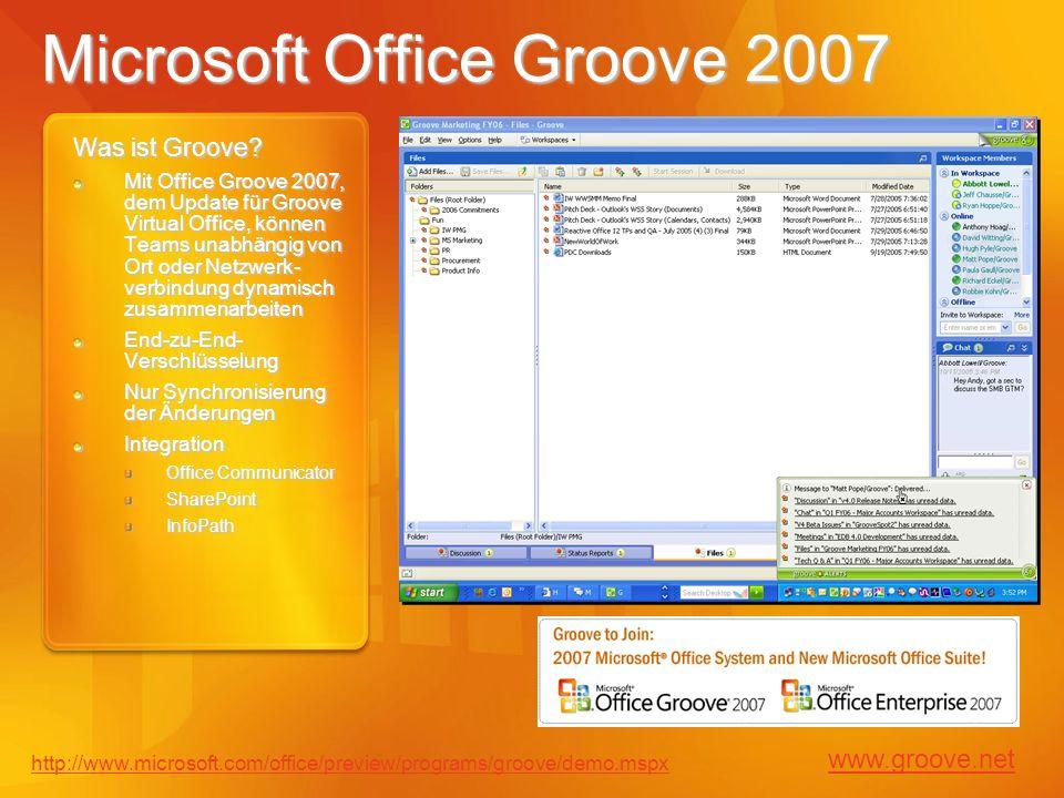Microsoft Office Groove 2007 Was ist Groove? Mit Office Groove 2007, dem Update für Groove Virtual Office, können Teams unabhängig von Ort oder Netzwe