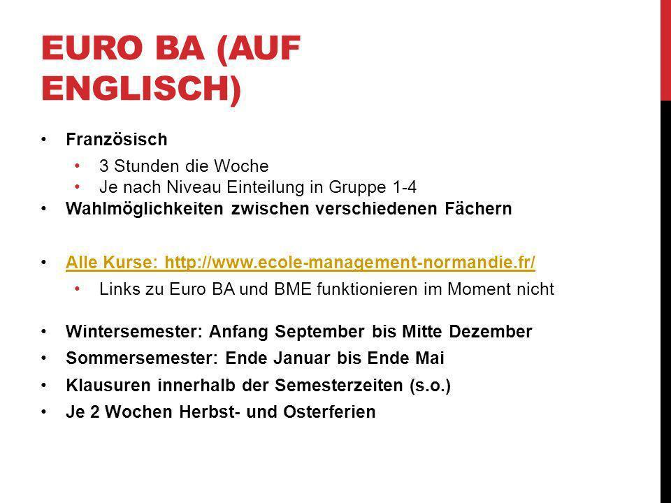 EURO BA (AUF ENGLISCH) Französisch 3 Stunden die Woche Je nach Niveau Einteilung in Gruppe 1-4 Wahlmöglichkeiten zwischen verschiedenen Fächern Alle K