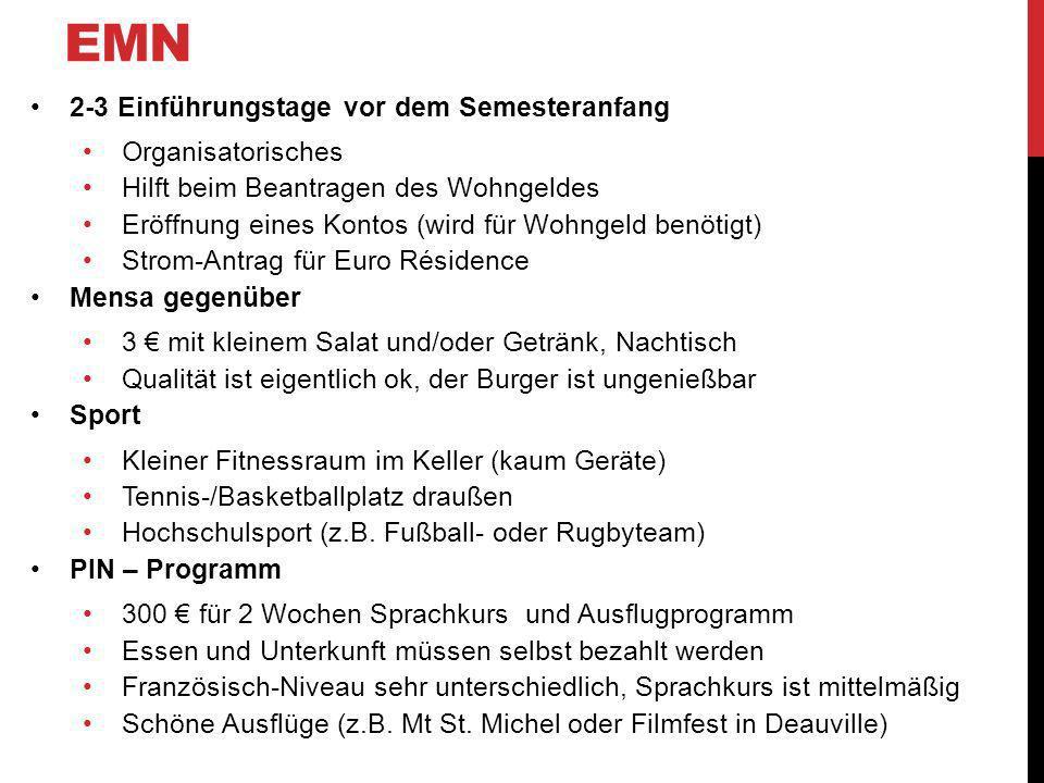 EMN 2-3 Einführungstage vor dem Semesteranfang Organisatorisches Hilft beim Beantragen des Wohngeldes Eröffnung eines Kontos (wird für Wohngeld benöti