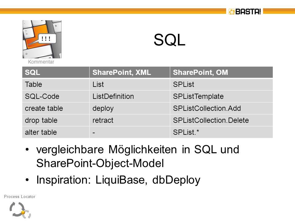 K Kommentar SQL vergleichbare Möglichkeiten in SQL und SharePoint-Object-Model Inspiration: LiquiBase, dbDeploy SQLSharePoint, XMLSharePoint, OM Table