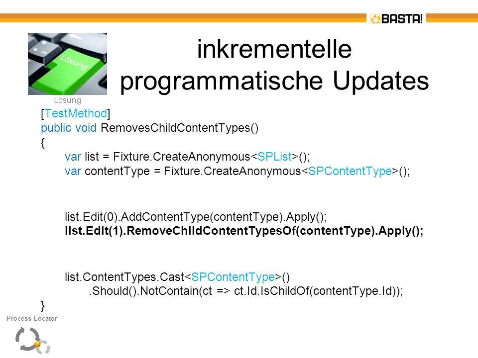 L Lösung inkrementelle programmatische Updates [TestMethod] public void RemovesChildContentTypes() { var list = Fixture.CreateAnonymous (); var conten