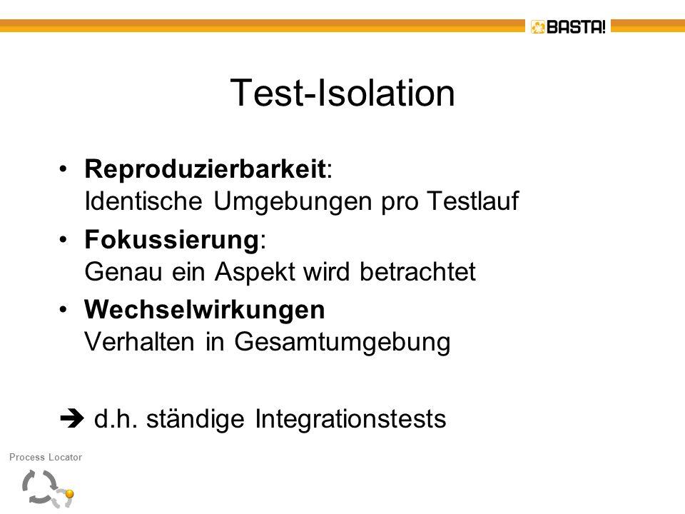 Test-Isolation Reproduzierbarkeit: Identische Umgebungen pro Testlauf Fokussierung: Genau ein Aspekt wird betrachtet Wechselwirkungen Verhalten in Ges