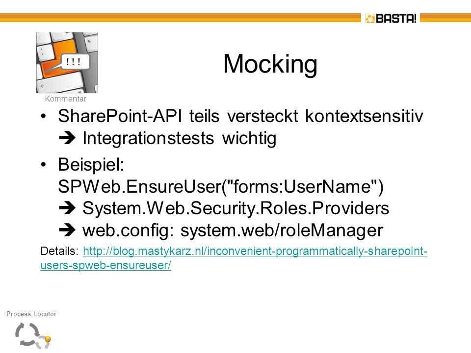 K Kommentar Mocking SharePoint-API teils versteckt kontextsensitiv Integrationstests wichtig Beispiel: SPWeb.EnsureUser(
