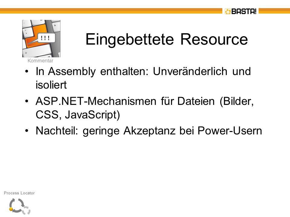 K Kommentar Eingebettete Resource In Assembly enthalten: Unveränderlich und isoliert ASP.NET-Mechanismen für Dateien (Bilder, CSS, JavaScript) Nachtei