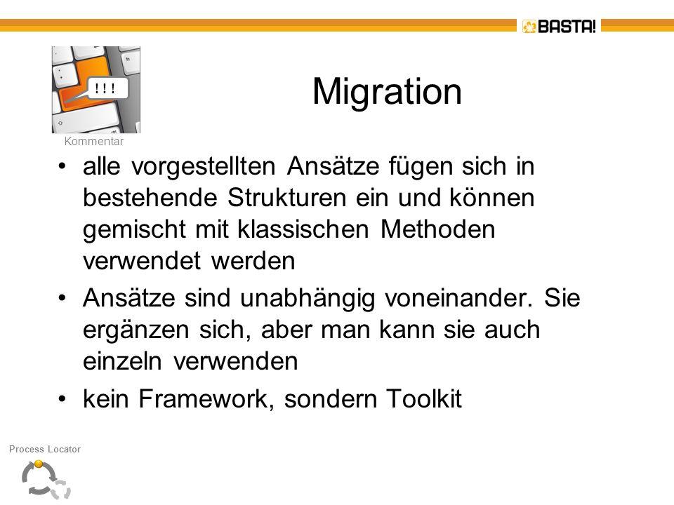K Kommentar Migration alle vorgestellten Ansätze fügen sich in bestehende Strukturen ein und können gemischt mit klassischen Methoden verwendet werden