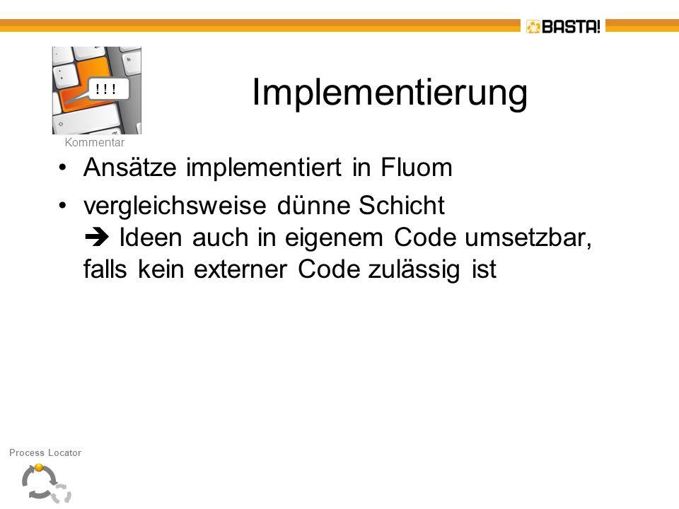 K Kommentar Implementierung Ansätze implementiert in Fluom vergleichsweise dünne Schicht Ideen auch in eigenem Code umsetzbar, falls kein externer Cod
