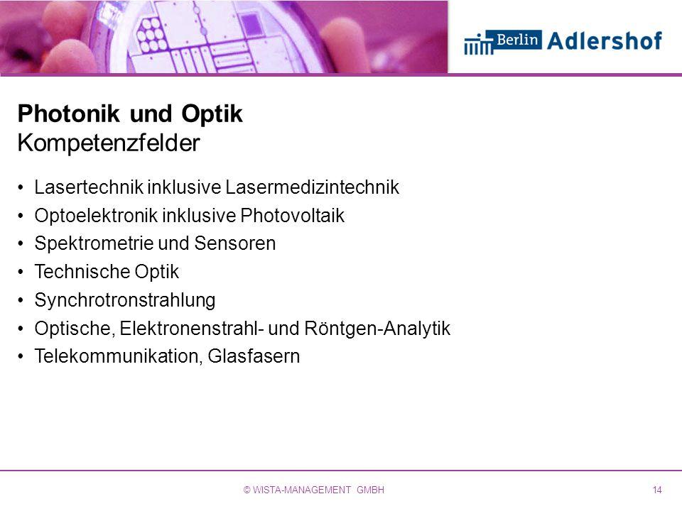 Photonik und Optik Kompetenzfelder Lasertechnik inklusive Lasermedizintechnik Optoelektronik inklusive Photovoltaik Spektrometrie und Sensoren Technis