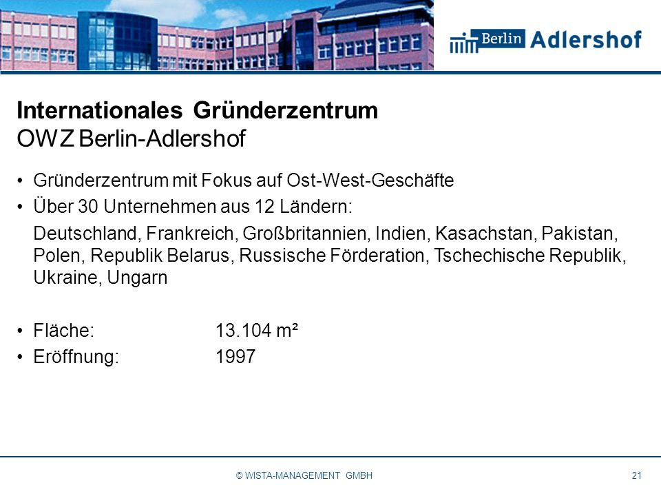Internationales Gründerzentrum OWZ Berlin-Adlershof Gründerzentrum mit Fokus auf Ost-West-Geschäfte Über 30 Unternehmen aus 12 Ländern: Deutschland, F