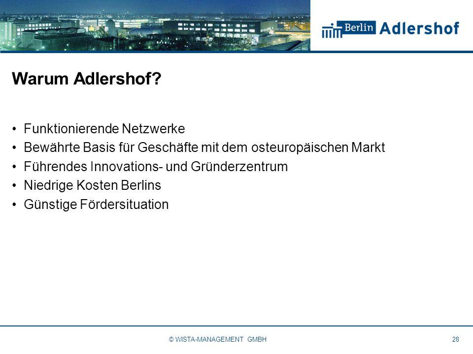 Warum Adlershof? Funktionierende Netzwerke Bewährte Basis für Geschäfte mit dem osteuropäischen Markt Führendes Innovations- und Gründerzentrum Niedri