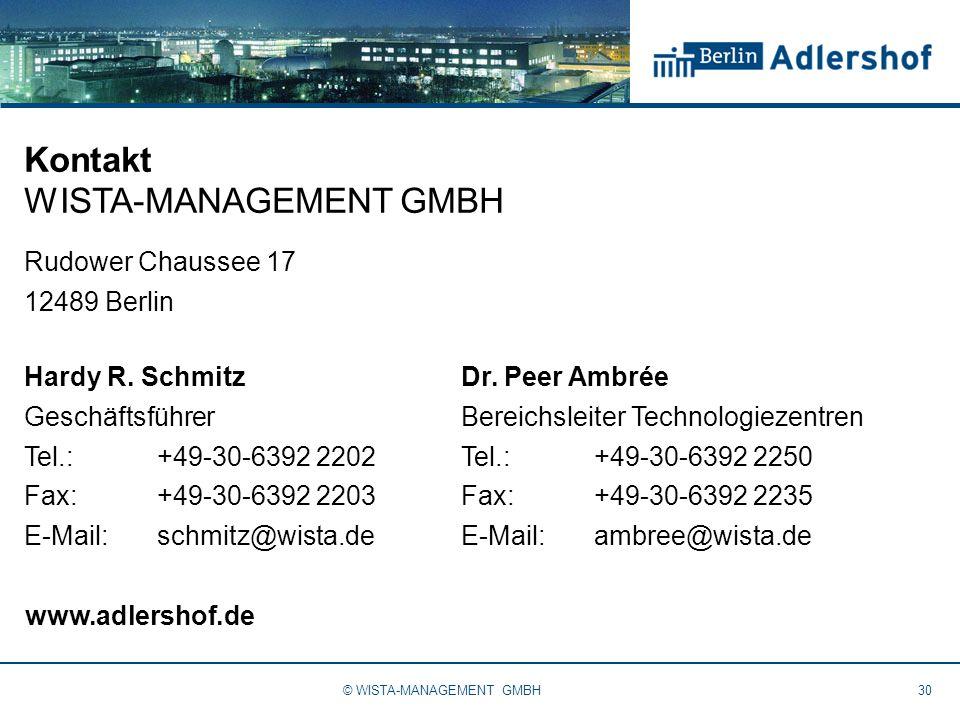 Kontakt WISTA-MANAGEMENT GMBH Rudower Chaussee 17 12489 Berlin Hardy R. SchmitzDr. Peer Ambrée GeschäftsführerBereichsleiter Technologiezentren Tel.:+
