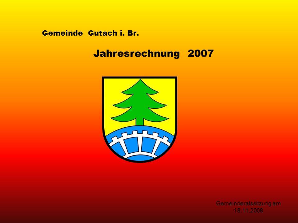 Gemeinde Gutach i. Br. Jahresrechnung 2007 Gemeinderatssitzung am 18.11.2008
