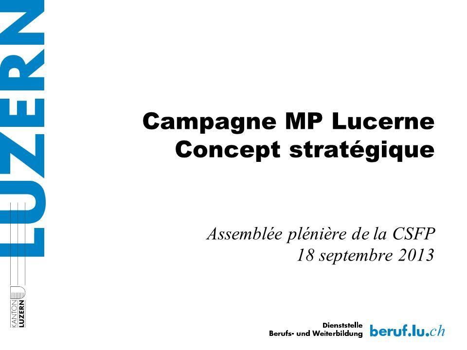 Campagne MP Lucerne Concept stratégique Assemblée plénière de la CSFP 18 septembre 2013