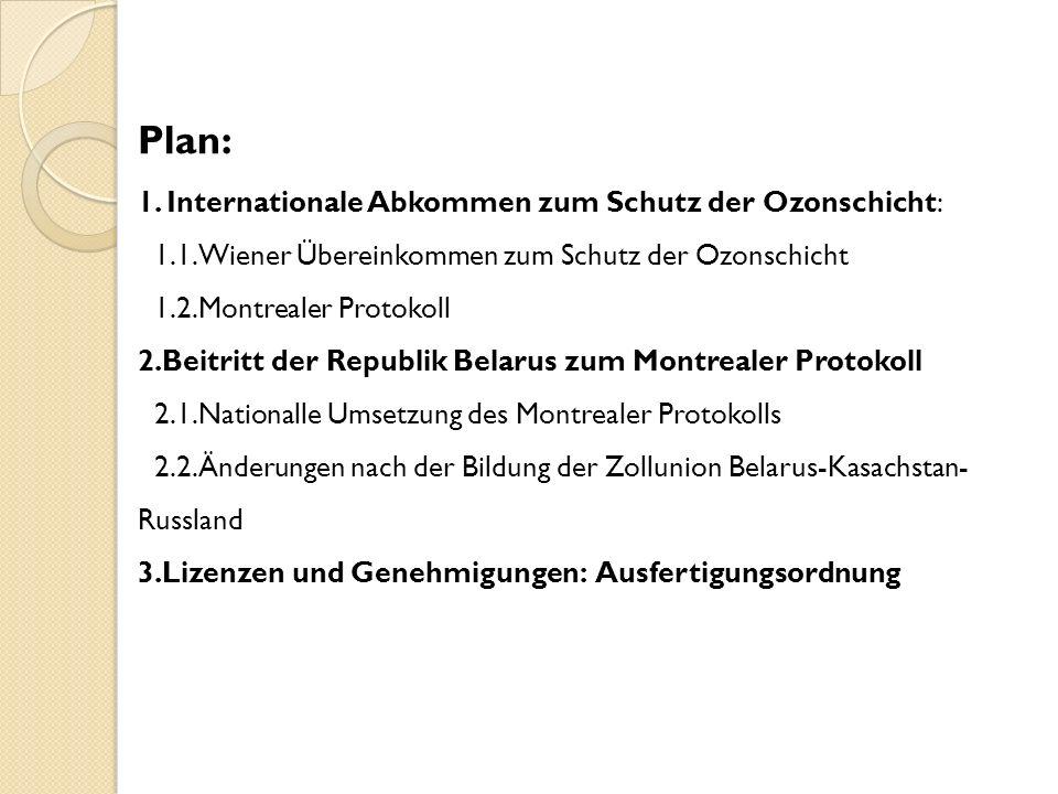 Plan: 1. Internationale Abkommen zum Schutz der Ozonschicht: 1.1.Wiener Übereinkommen zum Schutz der Ozonschicht 1.2.Montrealer Protokoll 2.Beitritt d