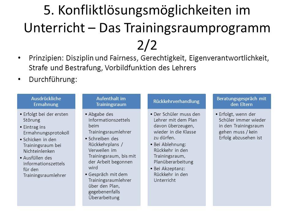 5. Konfliktlösungsmöglichkeiten im Unterricht – Das Trainingsraumprogramm 2/2 Prinzipien: Disziplin und Fairness, Gerechtigkeit, Eigenverantwortlichke