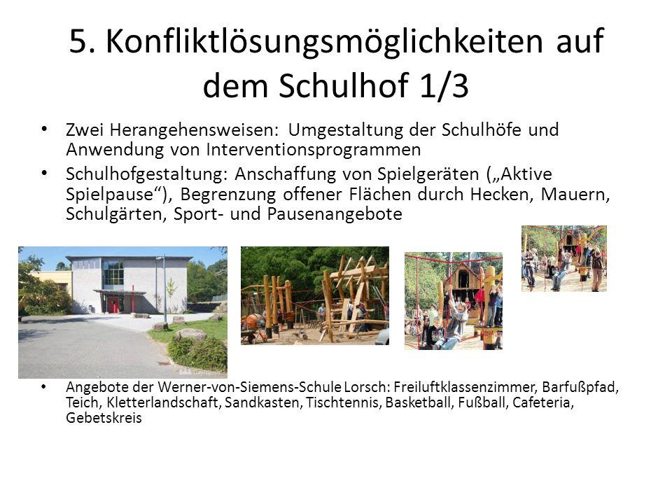 5. Konfliktlösungsmöglichkeiten auf dem Schulhof 1/3 Zwei Herangehensweisen: Umgestaltung der Schulhöfe und Anwendung von Interventionsprogrammen Schu