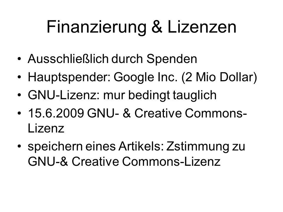 Finanzierung & Lizenzen Ausschließlich durch Spenden Hauptspender: Google Inc.