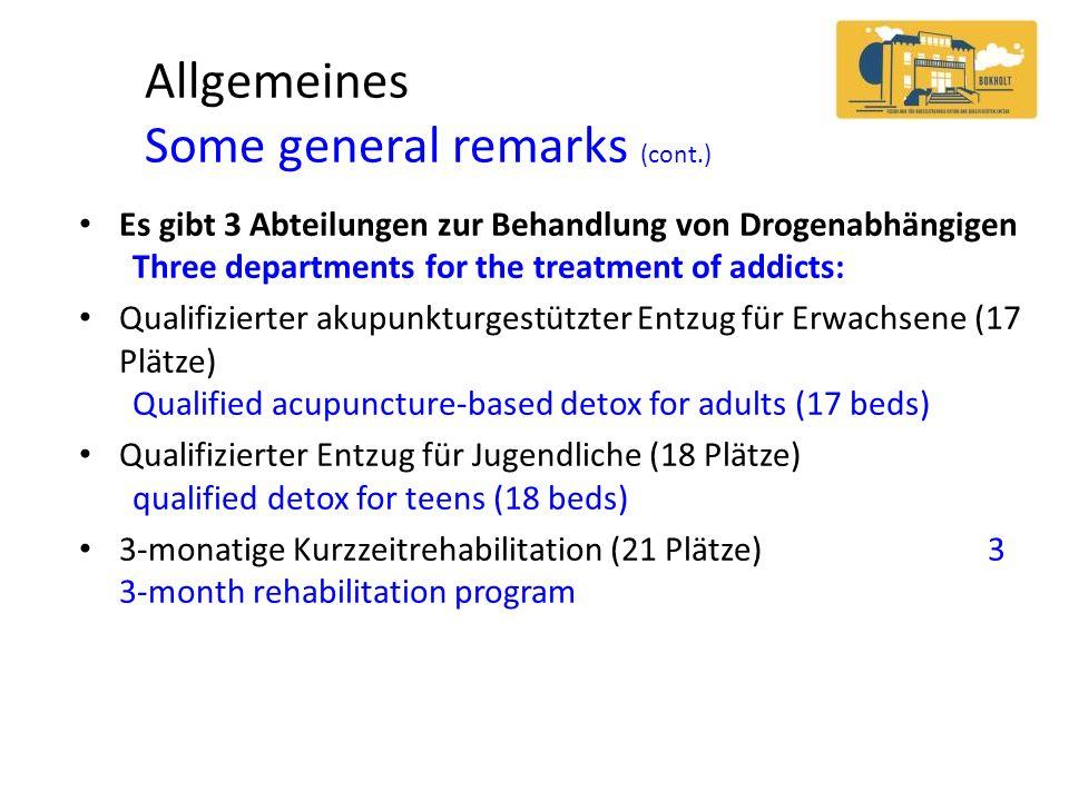Allgemeines Some general remarks (cont.) Es gibt 3 Abteilungen zur Behandlung von Drogenabhängigen Three departments for the treatment of addicts: Qua