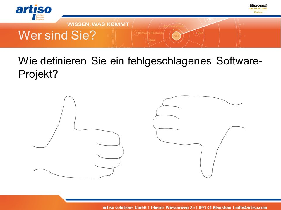 artiso solutions GmbH | Oberer Wiesenweg 25 | 89134 Blaustein | info@artiso.com Problemsituationen Budget und Termin reichen nicht aus, als Begründung werden ungeplante zusätzliche Funktionen angegeben – aber welche waren das nochmals genau.