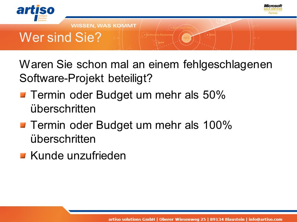 artiso solutions GmbH | Oberer Wiesenweg 25 | 89134 Blaustein | info@artiso.com Prioritäten richtig festlegen Den Kunden fragen, was ihm wichtig ist Prioritäten regelmäßig reviewen Prioritäten im Team Kommunizieren Prioritäten betreffen meist nicht-technische Aspekte Requirement Management
