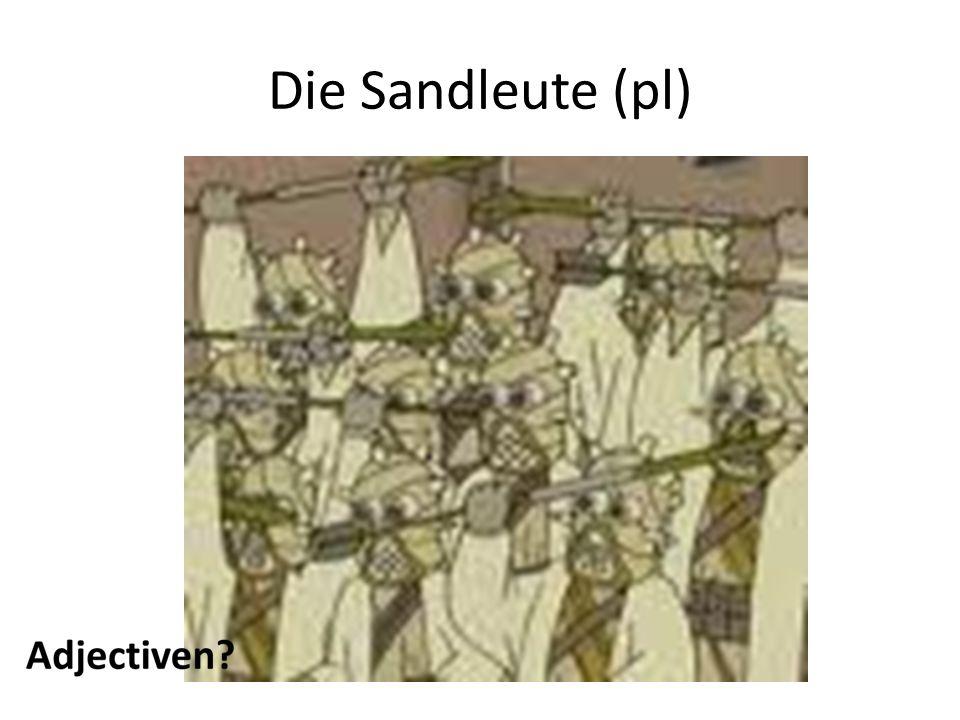 Die Sandleute (pl)