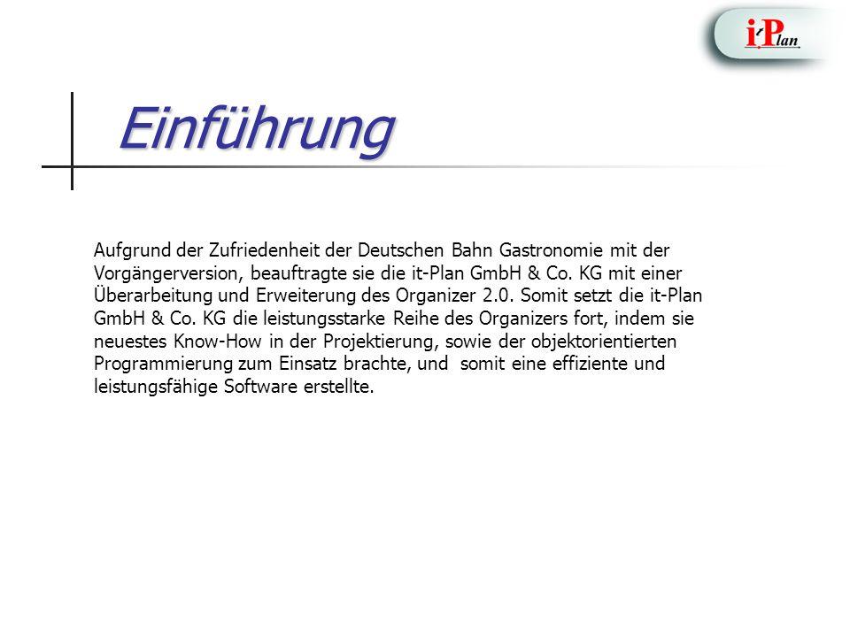 Einführung Aufgrund der Zufriedenheit der Deutschen Bahn Gastronomie mit der Vorgängerversion, beauftragte sie die it-Plan GmbH & Co. KG mit einer Übe