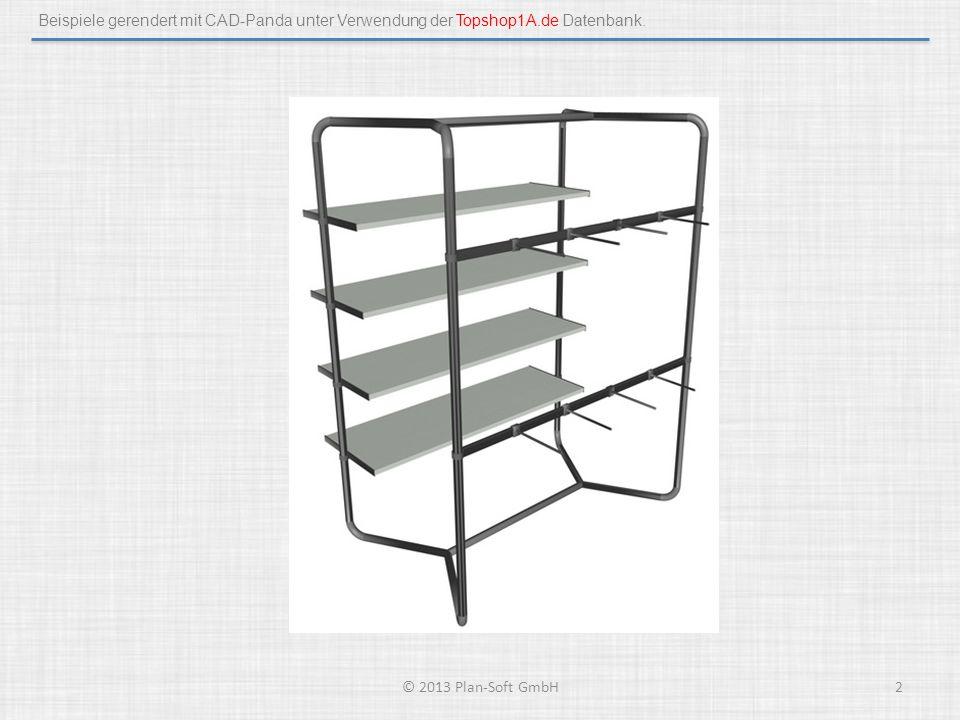 Beispiele gerendert mit CAD-Panda unter Verwendung der Topshop1A.de Datenbank. © 2013 Plan-Soft GmbH2