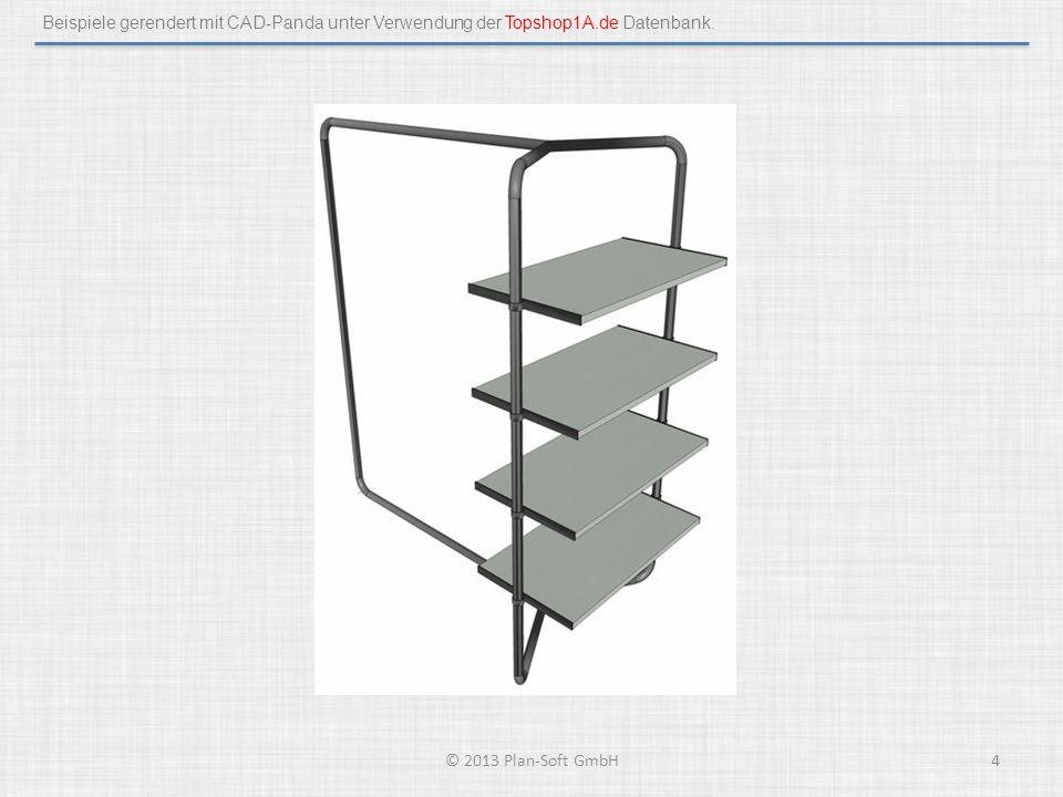 Beispiele gerendert mit CAD-Panda unter Verwendung der Topshop1A.de Datenbank. © 2013 Plan-Soft GmbH4