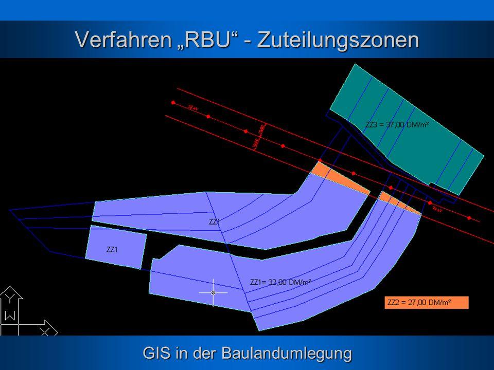 GIS in der Baulandumlegung Verfahren RBU - Zuteilungszonen