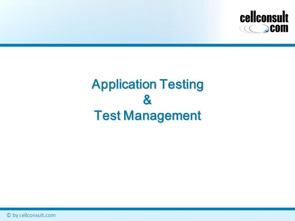 © by cellconsult.com Von uns durchgeführte Tests System- & Integrationstests Abnahmetests Regressionstests