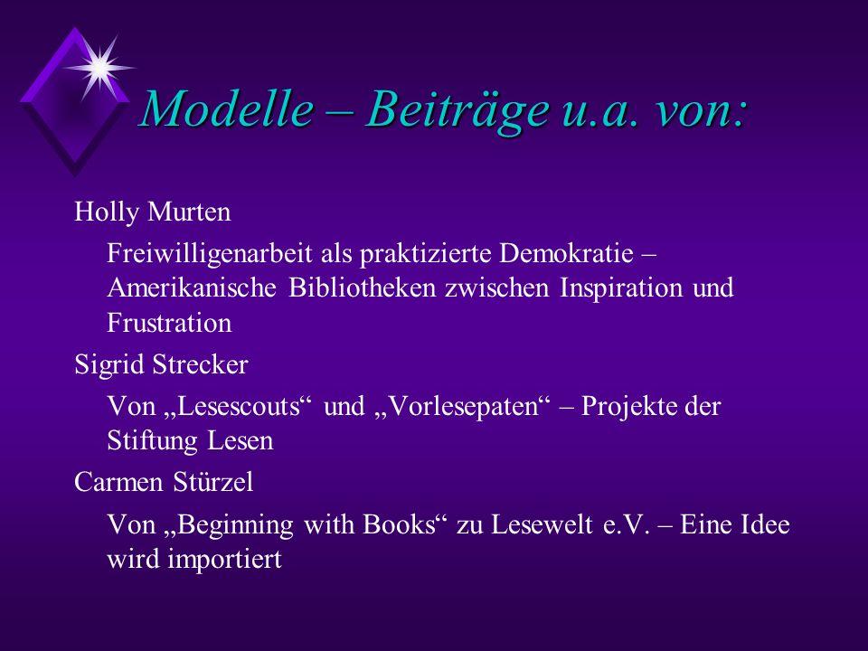 Modelle – Beiträge u.a. von: Holly Murten Freiwilligenarbeit als praktizierte Demokratie – Amerikanische Bibliotheken zwischen Inspiration und Frustra