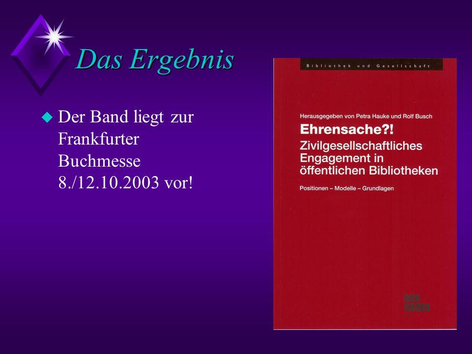 Das Ergebnis u Der Band liegt zur Frankfurter Buchmesse 8./12.10.2003 vor!