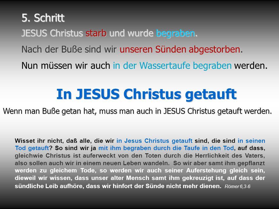 5.Schritt JESUS Christus starb und wurde begraben.