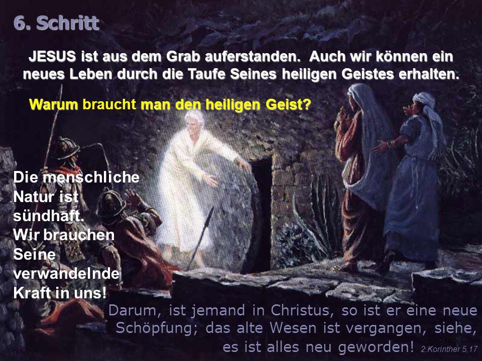 6.Schritt JESUS ist aus dem Grab auferstanden.