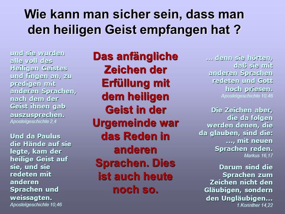 Das anfängliche Zeichen der Erfüllung mit dem heiligen Geist in der Urgemeinde war das Reden in anderen Sprachen.