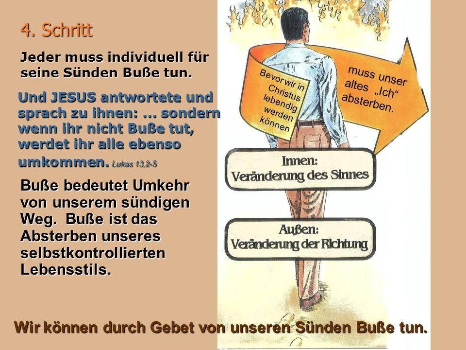4.Schritt Jeder muss individuell für seine Sünden Buße tun.