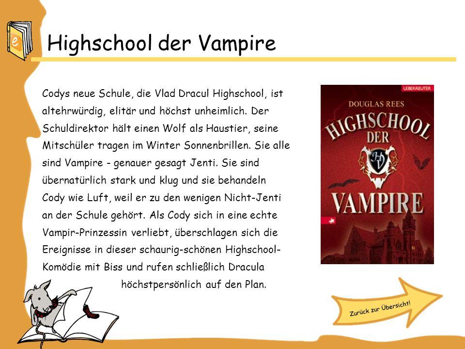 Highschool der Vampire Codys neue Schule, die Vlad Dracul Highschool, ist altehrwürdig, elitär und höchst unheimlich.