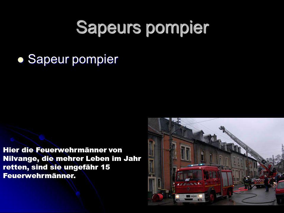 Sapeurs pompier Sapeur pompier Sapeur pompier Hier die Feuerwehrmänner von Nilvange, die mehrer Leben im Jahr retten, sind sie ungefähr 15 Feuerwehrmä